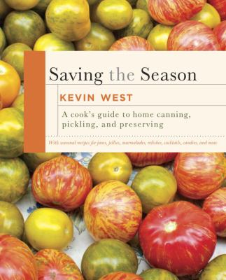 Details about Saving the season : a cook's guide to home canning, pickling, and preserving