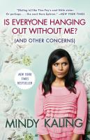 Book cover for Is Everyone Hanging Out Without Me? by Mindy Kaling
