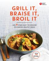 Grill It, Braise It, Broil It book cover