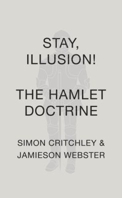 cover of Stay, Illusion!: The Hamlet Doctrine