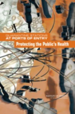Quarantine Stations at Ports of Entry: Protecting the Public's Health