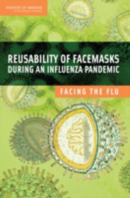 Reusability of Facemasks During an Influenza Pandemic: Facing the Flu