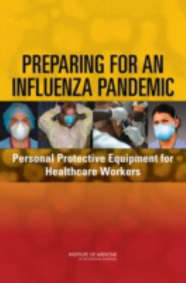 Preparing for an Influenza Pandemic: Personal Protective Equipment for Healthcare Workers