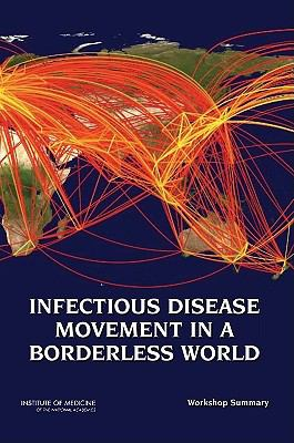 Infectious Disease Movement in a Borderless World: Workshop Summary