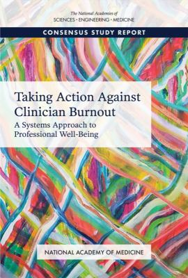 Taking Action Against Clinician Burnout
