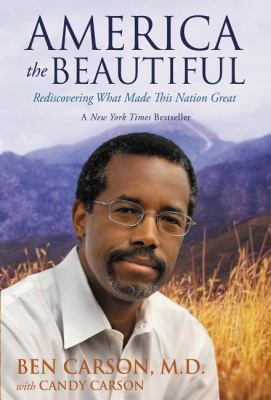 AMERICA THE BEAUTIFUL by Ben C Carson and Candy Carson