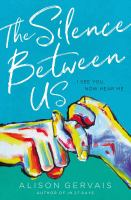 The Silence Between Us by Gervais, Alison © 2019 (Added: 10/10/19)