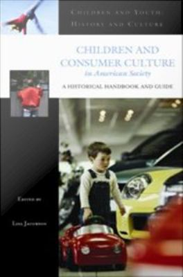 Children and Consumer Culture in American Society