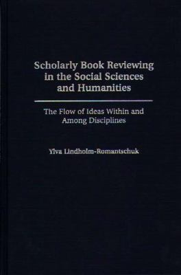 Cover of Scholarly Book Reviewing in the Social Sciences and Humanities