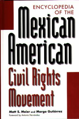 Encyclopedia of the Mexican American Civil Rights Movement book cover