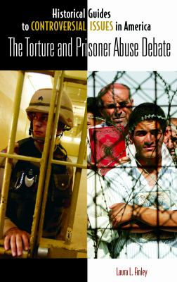 cover of The Torture and Prisoner Abuse Debate