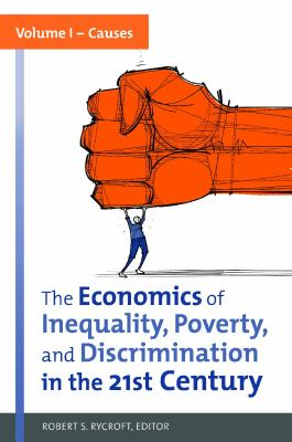 The Economics of Inequality, Poverty, and Discrimination in the 21st Century