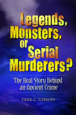 Legends, Monsters, or Serial Murderers? Cover Art