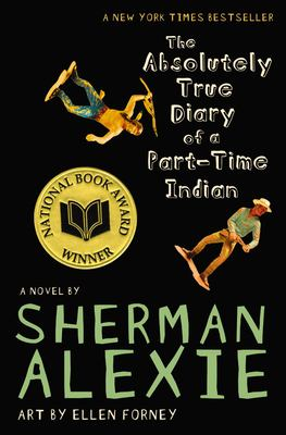 The Absolutely True Diary of a Part-Time Indian by Alexie Sherman