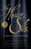 Cover image for The house of silk : a Sherlock Holmes novel