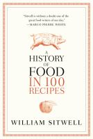 Book cover for A History of Food in 100 Recipes by William Sitwell