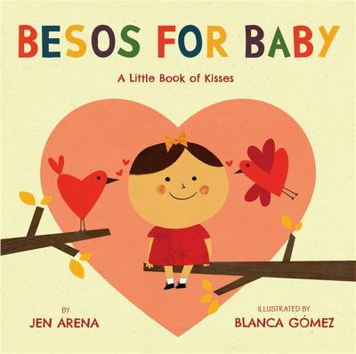 Besos for baby : by Arena, Jen,