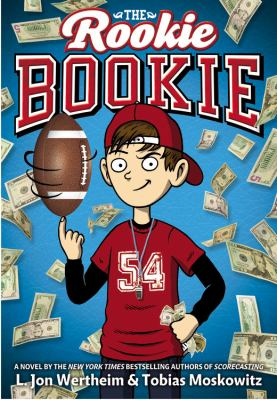 The rookie bookie by L. Jon Wertheim & Tobias Moskowitz