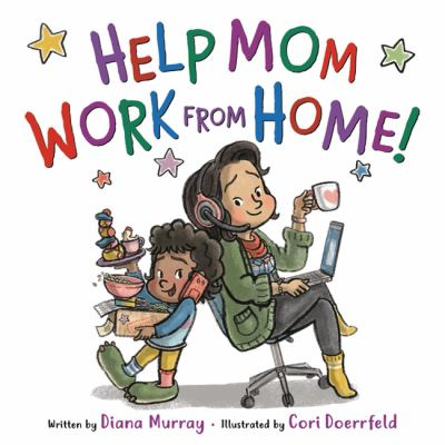 Help Mom Work from Home!