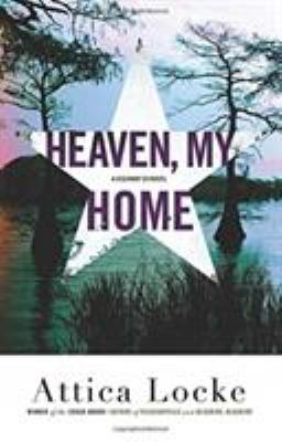 Book cover: Heaven, My Home by Attica Locke