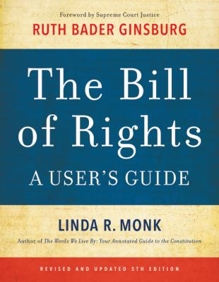 Bill of Rights A User's Guide by Linda R. Monk