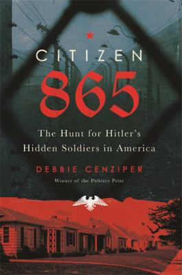 Citizen 865: The Hunt for Hitler's Hidden Soldiers in America book cover