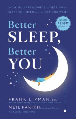 Better sleep, better you / by Lipman, Frank,