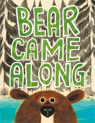 Bear came along / by Morris, Richard T.,