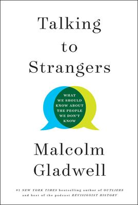 Talking to Strangers, Malcolm Gladwell (Author)