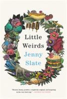 Little weirds / Jenny Slate