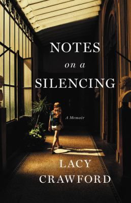 Notes on a silencing : by Crawford, Lacy,