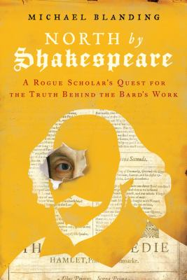 North by Shakespeare : by Blanding, Michael,