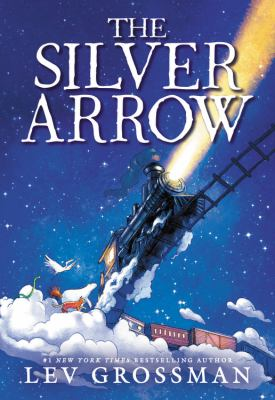 The Silver Arrow / by Grossman, Lev,