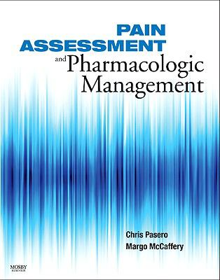 Book Title: Pain Assessment and Pharmacologic Management