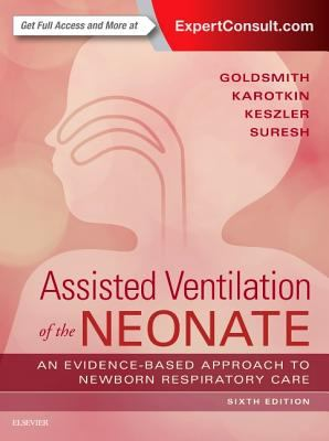Assisted ventilation of the neonate: evidence-based approach to newborn respiratory care (6th ed. 2017)