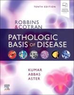 Robbins and Cotran Pathologic Basis of Disease, Ninth Edition (e)