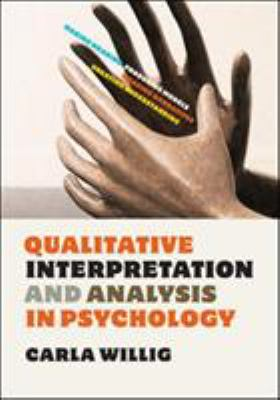 Qualitative interpretation and analysis in psychology by Carla Willig