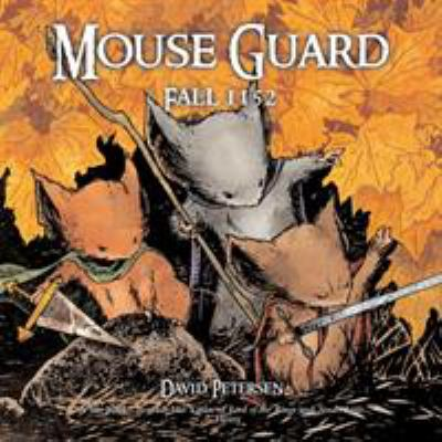 Mouse Guard Fall 1152, by David Peterson
