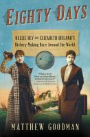 Eighty days : Nellie Bly and Elizabeth Bisland's history-making race around the world