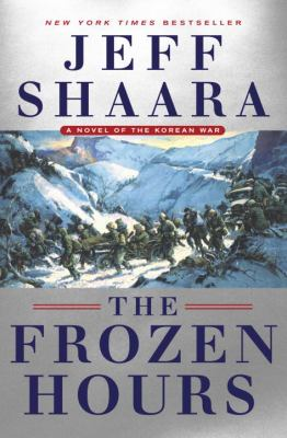 Details about The Frozen Hours: A Novel of the Korean War