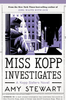 Miss Kopp investigates / by Stewart, Amy,