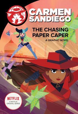Carmen Sandiego. The chasing paper caper : a graphic novel