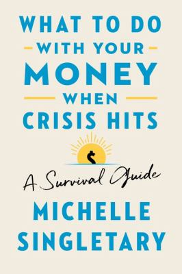 What To Do With Your Money When Crisis Hits - October