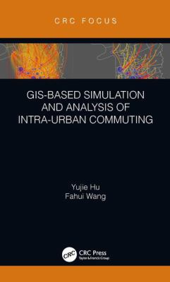 Book Cover: Gi-Based Simulation and Analysis of Intra-urban Commuting