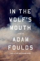 Book cover for In the Wolf's Mouth by Adam Foulds