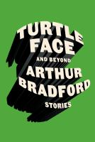 Book cover for Turtle Face and Beyond by Arthur Bradford