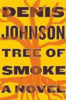 Book cover for Tree of Smoke by Denis Johnson