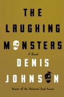 Book cover for The Laughing Monsters by Denis Johnson