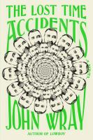 Book cover for The Lost Time Accidents by John Wray