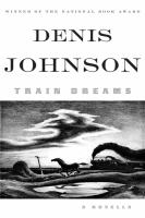 Book cover for Train Dreams by Denis Johnson